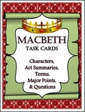 MACBETH TASK CARDS: CHARACTERS, SUMMARIES, TERMS, MAJOR POINTS, AND QUESTIONS