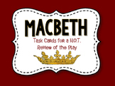 Macbeth Task Cards: For H.O.T. Review of the Play