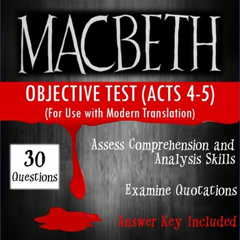 Macbeth Test Acts 4-5 (for No Fear Shakespeare)