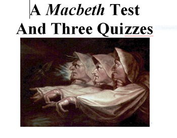 Macbeth Test and Three Quizzes