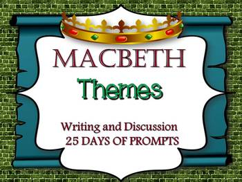 MACBETH THEMES: 25 DAYS OF WRITING AND DISCUSSION PROMPTS