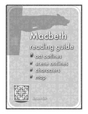 Macbeth complete reading guide  Annotated map, list, and outlines