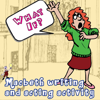 Macbeth small groups activity: what if?