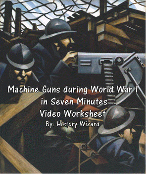 Machine Guns during World War I in Seven Minutes Video Worksheet