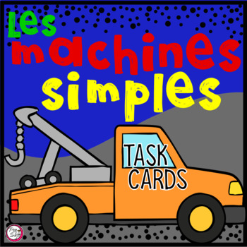 Machines Simples • Task Cards in FRENCH