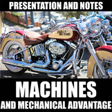 Machines and Mechanical Advantage Presentation and Notes |