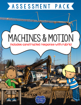Simple Machines Test with Constructed Response (Force and Motion)