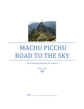 Machu Picchu Documentary Questions and Answers