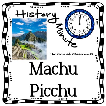 Machu Picchu History Minute Cross Curricular History and Reading Packet