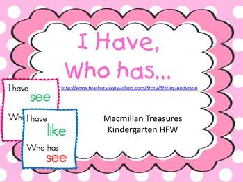 Macmillan Treasures- Kindergarten HFW- I Have, Who Has