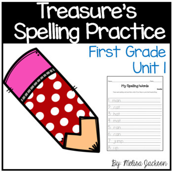 Macmillan/McGraw-Hill Treasures Unit 1 Spelling Practice First Grade