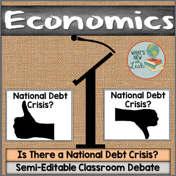 Macroeconomics Is There a National Debt Crisis Classroom Debate