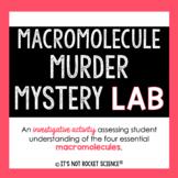 Macromolecule Lab Investigation: A Murder Mystery