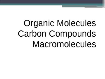 Macromolecule (Organic compounds) Presentation