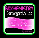 Biochemistry {Carbohydrates Lab}