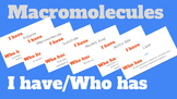 Macromolecules I have/Who has