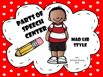 Mad Lib Parts of Speech Center