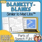 Blankity-Blanks Similar to Mad Libs Print & Google Slides Parts of Speech Fun