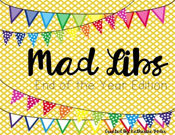 Mad Libs: End of the Year Edition