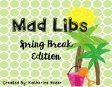 Mad Libs: Spring Break
