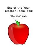 "Mad Libs Style Teacher ""Thank You"" - 4th & 5th Grade"