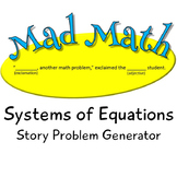 Mad Math - Systems of Two Linear Equations Story Problem G