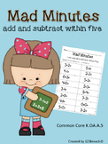 Mad Minutes Add & Subtract Within 5  K.OA.A.5