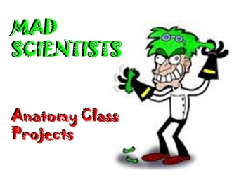 Mad Scientists - Anatomy Class Project Reviewing Body Systems