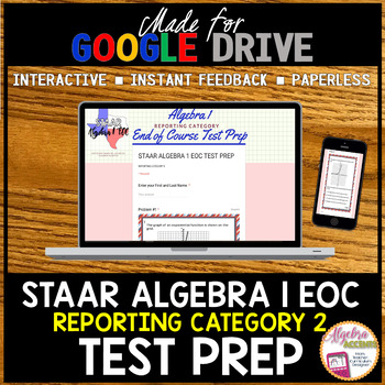 STAAR ALGEBRA 1 EOC Review Reporting Category 2 TEST PREP (Google Drive)
