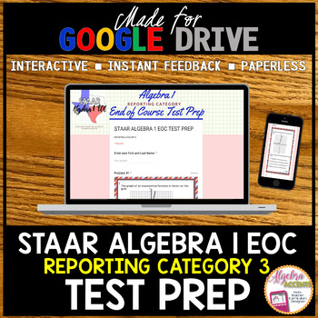 STAAR ALGEBRA 1 EOC Reporting Category 3 TEST PREP (Made for Google Drive)