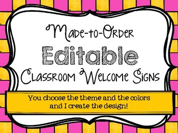 Made-to-Order {Editable} Classroom Welcome Signs