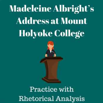 Madeleine Albright's Address at Mount Holyoke College— Practice with Analysis