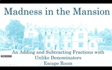 Madness in the Mansion: Add & Subtract Fractions Unlike De