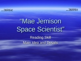 Mae Jemison: Space Scientist - Main Idea and Details