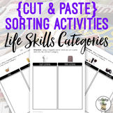 {Cut & Paste} Sorting Activities - Life Skills Categories