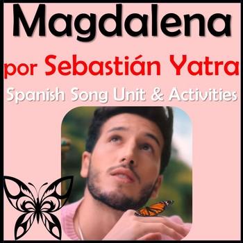 Magdalena Spanish Song Unit & Activities - Sebastian Yatra