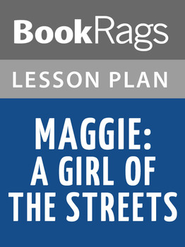 Maggie: A Girl of the Streets Lesson Plans