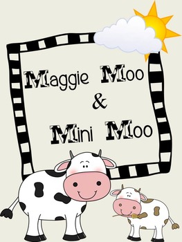 Maggie Moo and Mini Moo