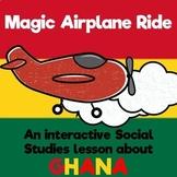 Interactive Social Studies Lesson-Trip to Ghana-Google Earth