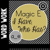 Magic E Long A I Have Who Has