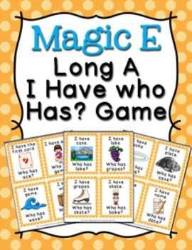 Magic E Long A Words I Have Who Has? Game