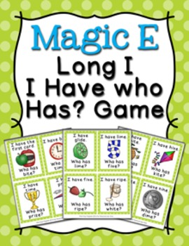 Magic E Long I Words I Have Who Has? Game