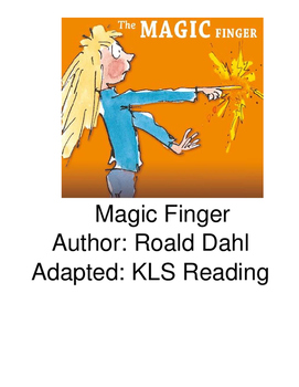 Magic Finger - Roald Dahl adapted book picture supported text summary  PDF