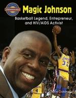 Magic Johnson: Basketball Legend, Entrepreneur, and HIV/AIDS Activist