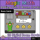 Magic Math: Adding with 0 Boom Cards