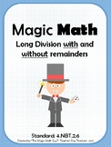 Magic Math NBT.2.6 Long Division With & Without Remainders- Classwork & Homework