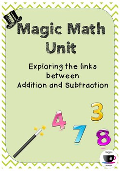Magic Maths Unit - Addition and Subtraction Relationships