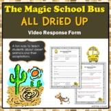 "Desert Animal Adaptations Magic School Bus ""All Dried Up"" Video Response Form"