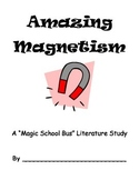 Magic School Bus:  Amazing Magnetism -- Literature Study