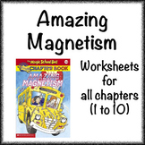 Magic School Bus - Amazing Magnetism worksheets (chapters 1-10)